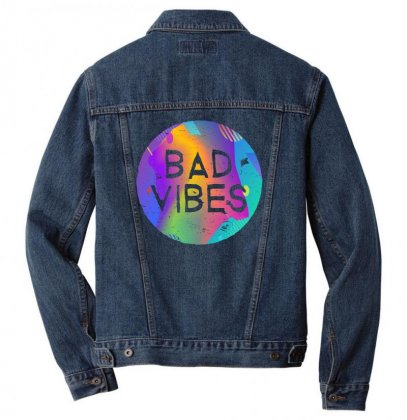 Bad Vibes Men Denim Jacket Designed By Meganphoebe