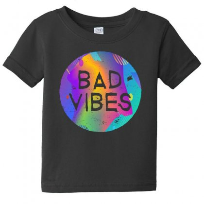 Bad Vibes Baby Tee Designed By Meganphoebe