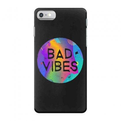 Bad Vibes Iphone 7 Case Designed By Meganphoebe