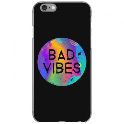 Bad Vibes Iphone 6/6s Case Designed By Meganphoebe