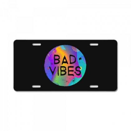 Bad Vibes License Plate Designed By Meganphoebe