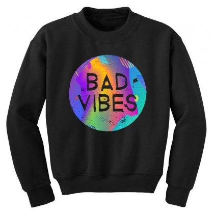 Bad Vibes Youth Sweatshirt Designed By Meganphoebe