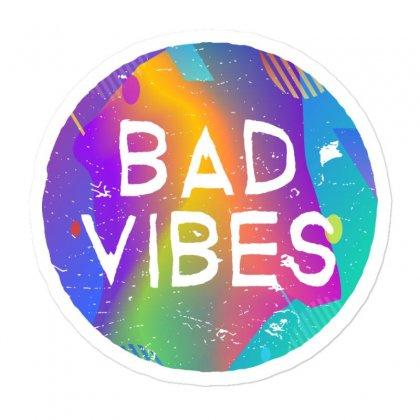 Bad Vibes Sticker Designed By Meganphoebe