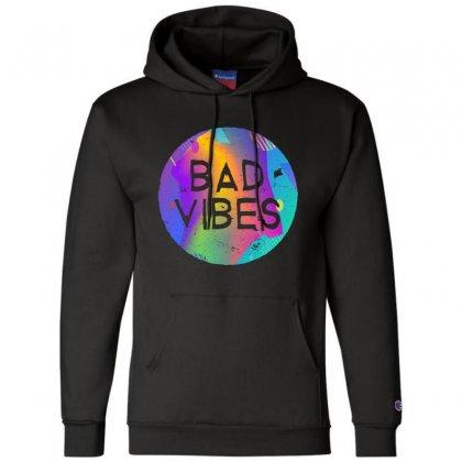 Bad Vibes Champion Hoodie Designed By Meganphoebe