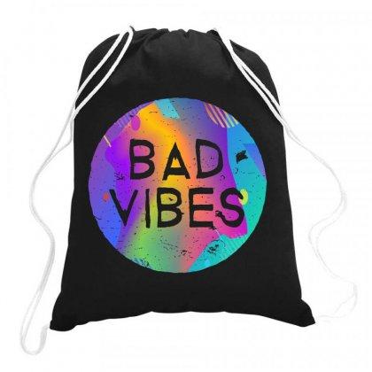Bad Vibes Drawstring Bags Designed By Meganphoebe