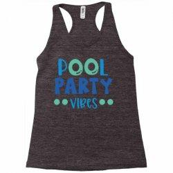 pool party vibes Racerback Tank   Artistshot
