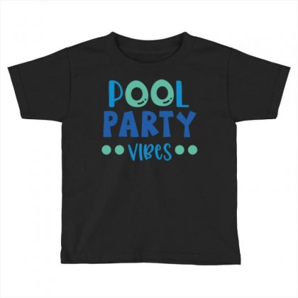 Pool Party Vibes Toddler T-shirt Designed By Daudart
