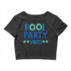 pool party vibes Crop Top   Artistshot