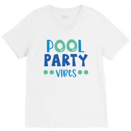 Pool Party Vibes V-neck Tee Designed By Daudart