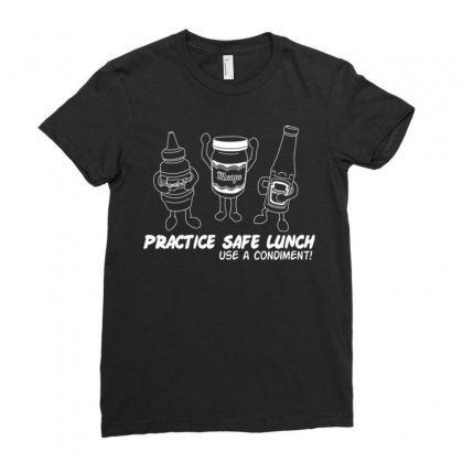 Practice Safe Lunch Use A Condiment Ladies Fitted T-shirt Designed By Daudart