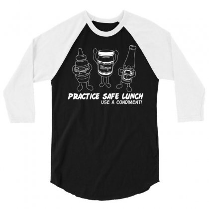 Practice Safe Lunch Use A Condiment 3/4 Sleeve Shirt Designed By Daudart