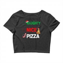 Naughty Nice Pizza Crop Top | Artistshot