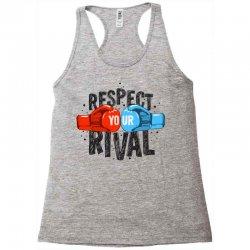 respect your rival Racerback Tank | Artistshot