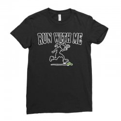 run with me Ladies Fitted T-Shirt | Artistshot