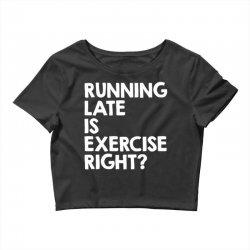 running late exercise Crop Top | Artistshot
