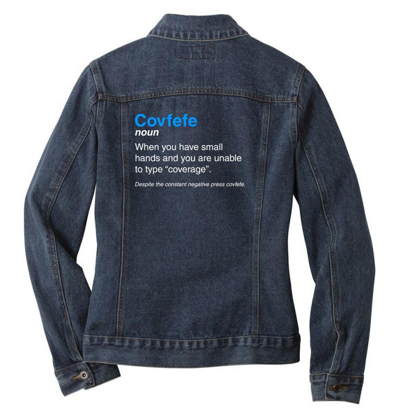 Despite The Constant Negative Press Covfefe Ladies Denim Jacket | Artistshot