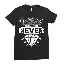 diamonds are for never Ladies Fitted T-Shirt | Artistshot