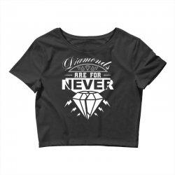 diamonds are for never Crop Top | Artistshot