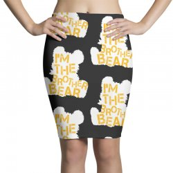 i'm the brother bear for dark Pencil Skirts | Artistshot
