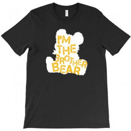 I'm The Brother Bear For Dark T-shirt Designed By Sengul