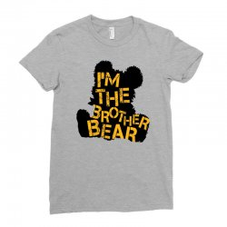i'm the brother bear for light Ladies Fitted T-Shirt | Artistshot