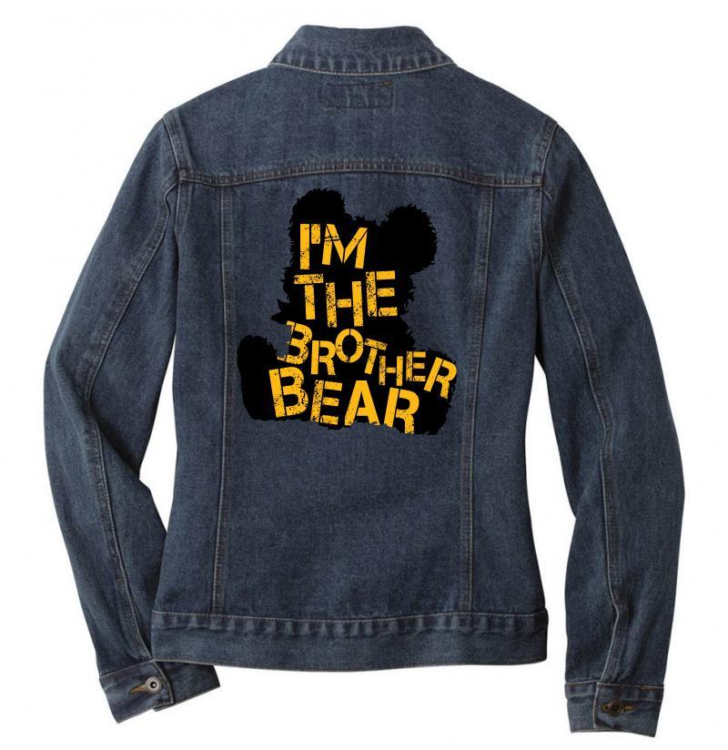 I'm The Brother Bear For Light Ladies Denim Jacket   Artistshot