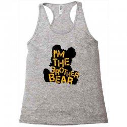 i'm the brother bear for light Racerback Tank | Artistshot