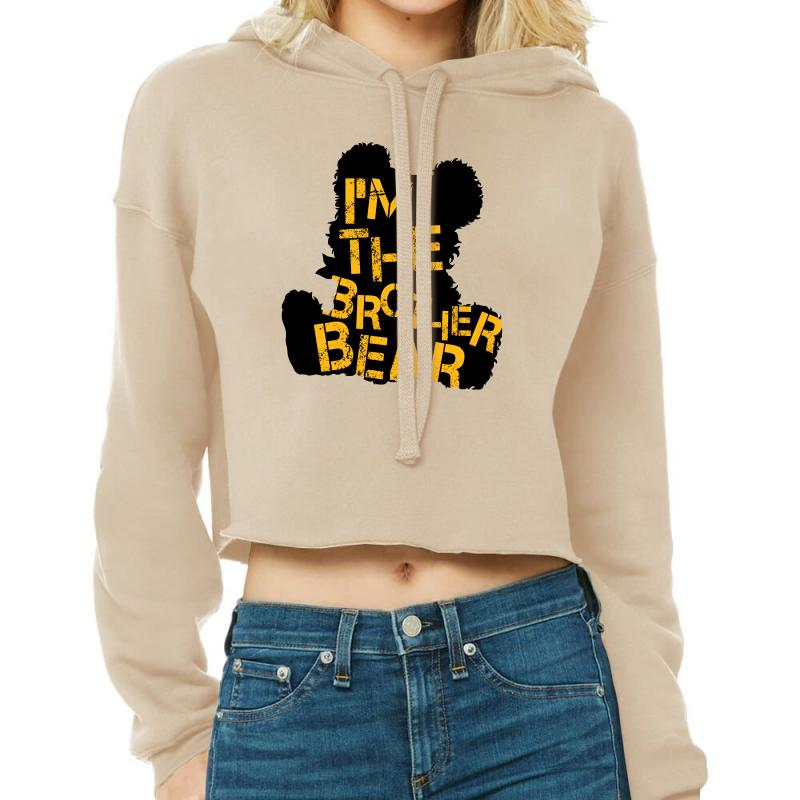 I'm The Brother Bear For Light Cropped Hoodie | Artistshot