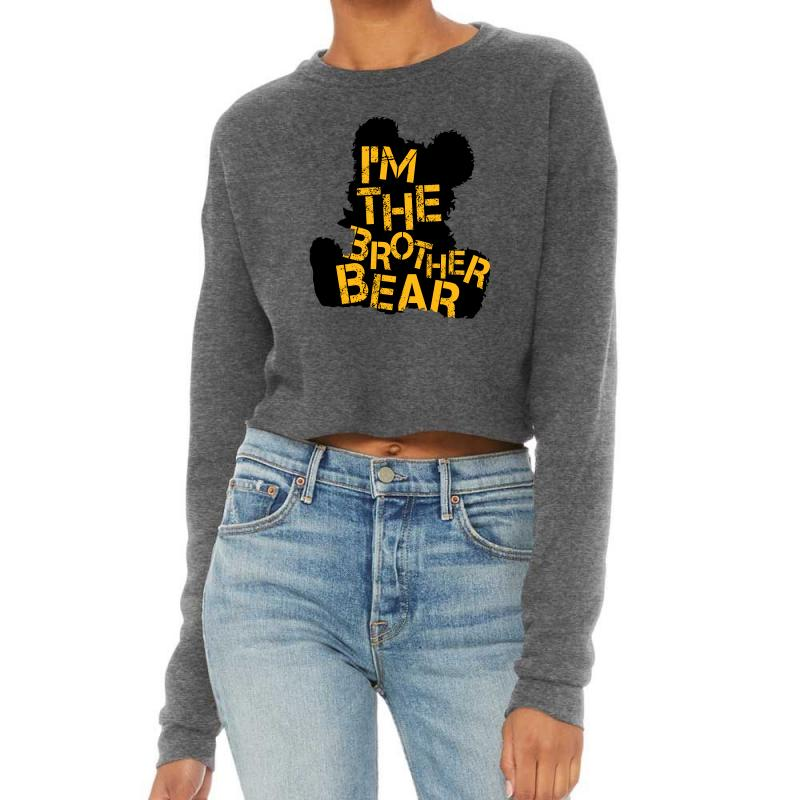 I'm The Brother Bear For Light Cropped Sweater | Artistshot