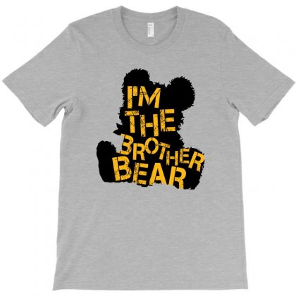 I'm The Brother Bear For Light T-shirt Designed By Sengul