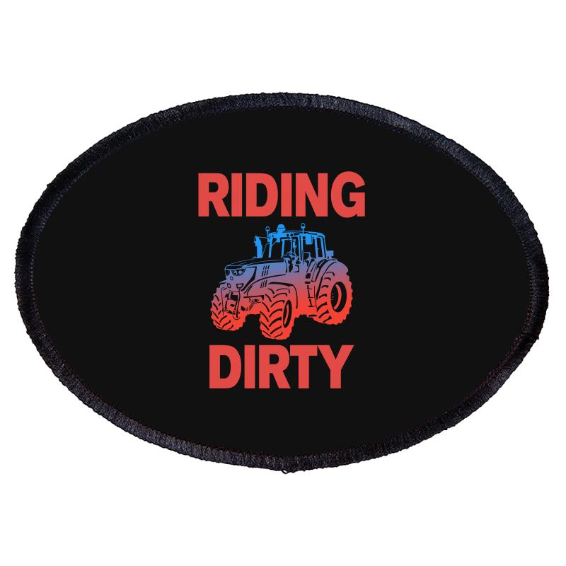 Riding Dirty Oval Patch   Artistshot