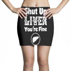 shut up liver Mini Skirts | Artistshot