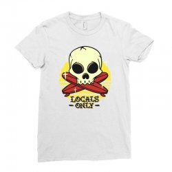 skull locals only (2) Ladies Fitted T-Shirt | Artistshot