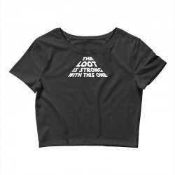the loot is strong funny Crop Top | Artistshot