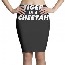 tiger is a cheetah Pencil Skirts   Artistshot
