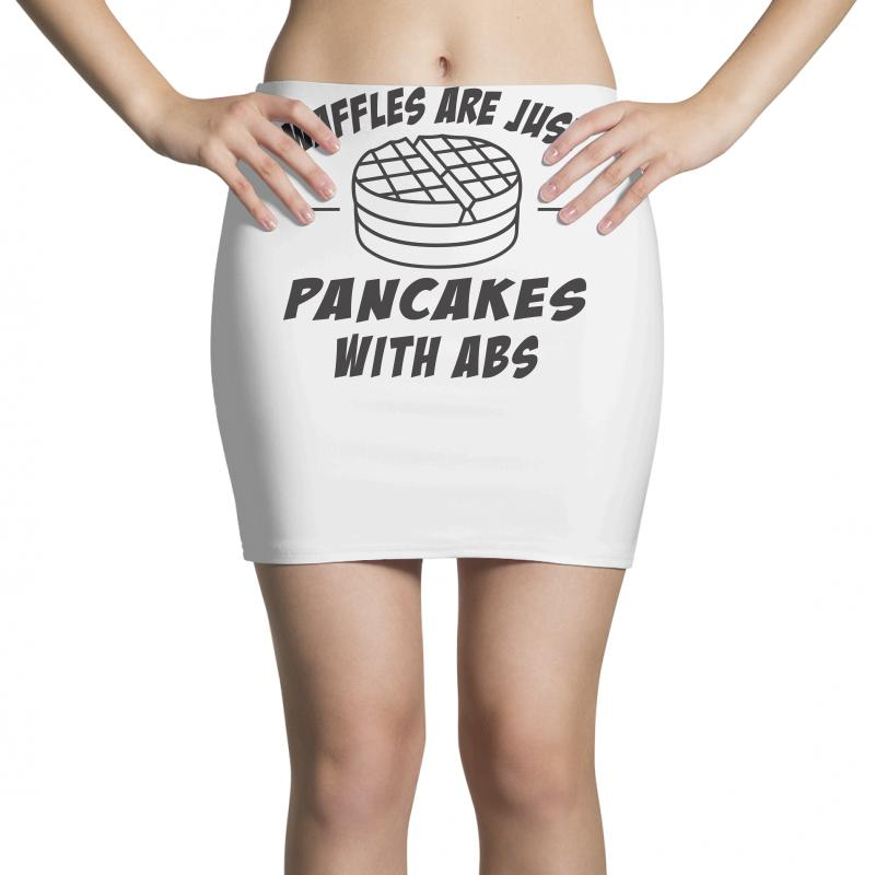 Waffles Are Just Pancakes With Abs Mini Skirts | Artistshot