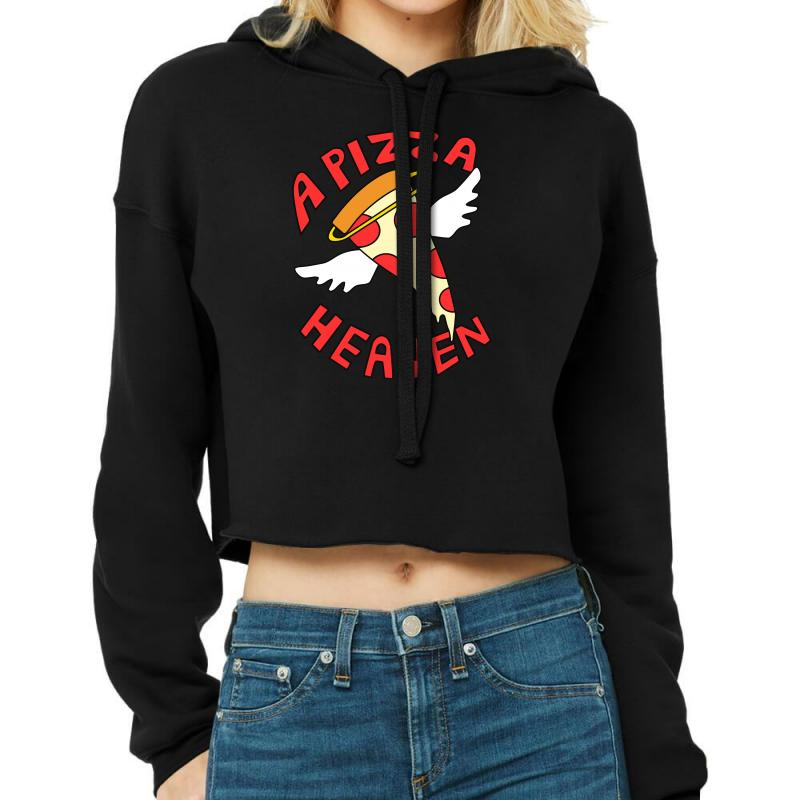 A Pizza Heaven Funny Cropped Hoodie   Artistshot
