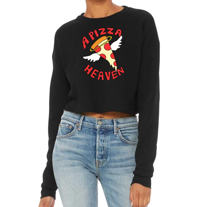 A Pizza Heaven Funny Cropped Sweater | Artistshot