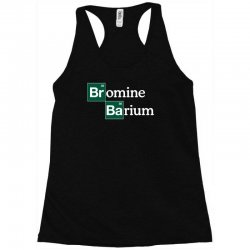 bromine and barium funny science funny Racerback Tank | Artistshot