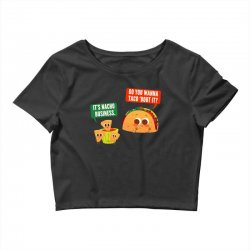 do you wanna taco 'bout it Crop Top | Artistshot