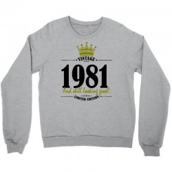 vintage 1981 and still looking good Crewneck Sweatshirt | Artistshot