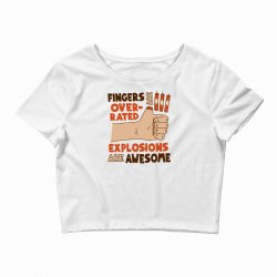 explosions are awesome! funny Crop Top | Artistshot