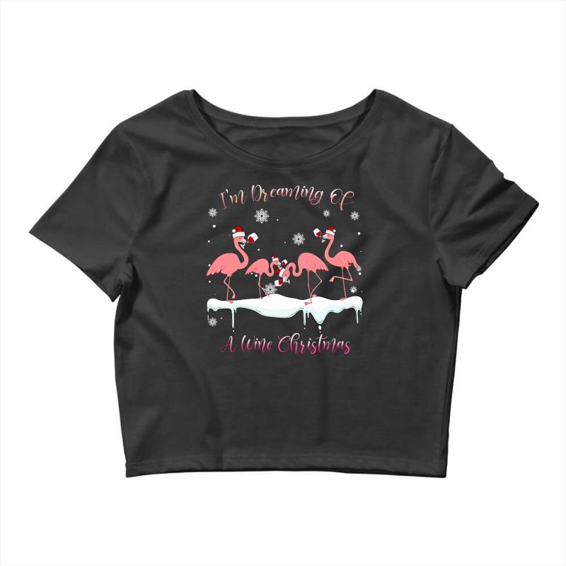 I'm Dreaming Of A Wine Christmas Flamingo Wine Lover Gift Crop Top | Artistshot