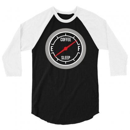 Fill Up On Coffee! Funny 3/4 Sleeve Shirt Designed By Erryshop