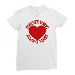 forever young always yours Ladies Fitted T-Shirt | Artistshot