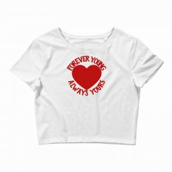 forever young always yours Crop Top | Artistshot