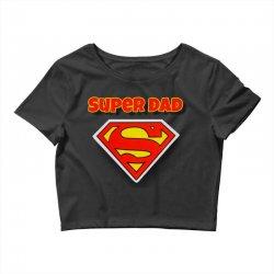 Super Dad Crop Top | Artistshot