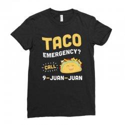 taco emergency call 9 juan juan Ladies Fitted T-Shirt | Artistshot