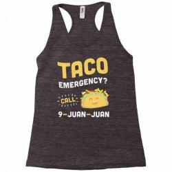 taco emergency call 9 juan juan Racerback Tank | Artistshot