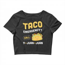 taco emergency call 9 juan juan Crop Top | Artistshot